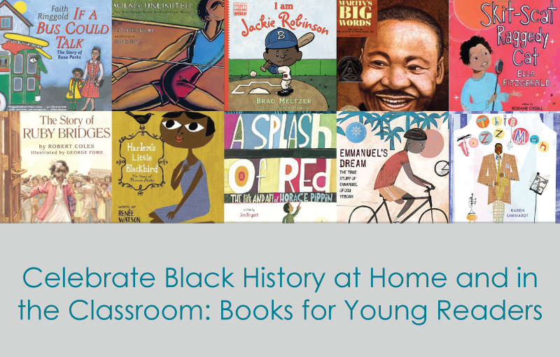 Celebrate Black History At Home And In The Classroom Books For